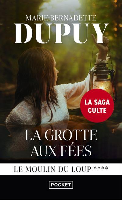 LE MOULIN DU LOUP T.4  -  LA GROTTE AUX FEES DUPUY M-B. POCKET