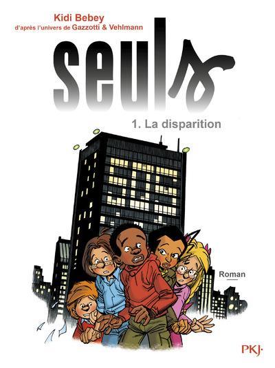 SEULS - TOME 1 LA DISPARITION