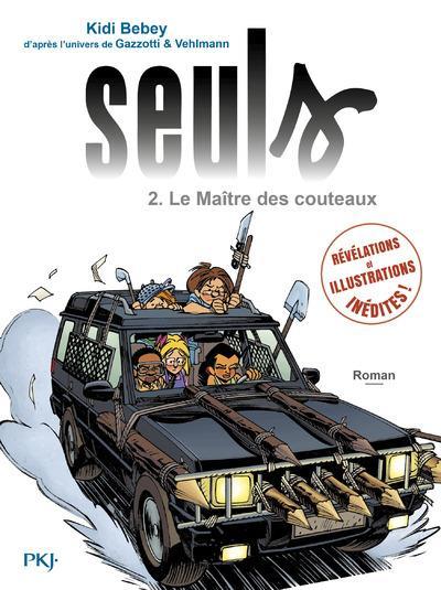 SEULS - TOME 2 LE MAITRE DES COUTEAUX