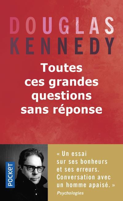 TOUTES CES GRANDES QUESTIONS SANS REPONSE KENNEDY DOUGLAS Pocket