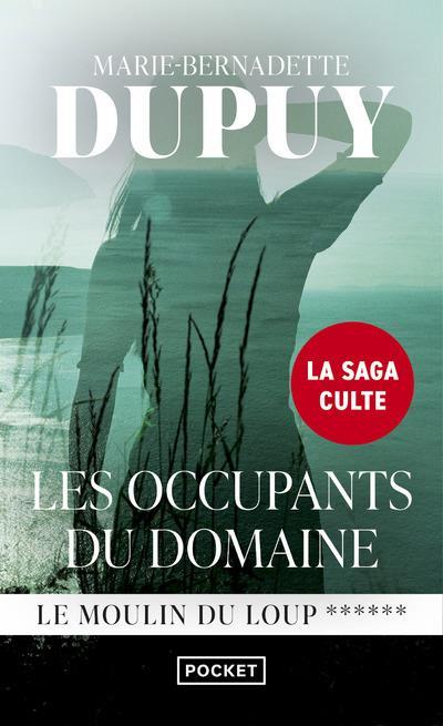 LE MOULIN DU LOUP T.6  -  LES OCCUPANTS DU DOMAINE DUPUY M-B. POCKET