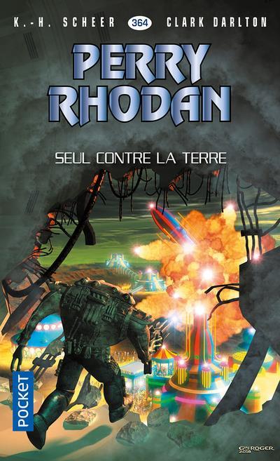PERRY RHODAN - NUMERO 364 SEUL CONTRE LA TERRE DARLTON CLARK POCKET