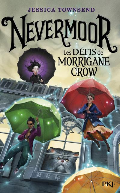 NEVERMOOR T.1  -  LES DEFIS DE MORRIGANE CROW TOWNSEND JESSICA POCKET