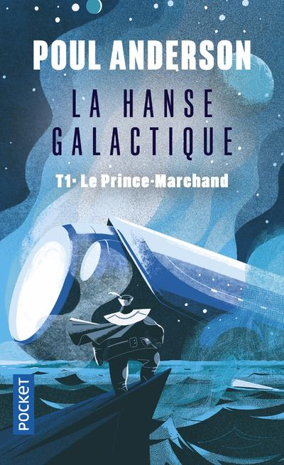 LA HANSE GALACTIQUE T.1  -  LE PRINCE-MARCHAND
