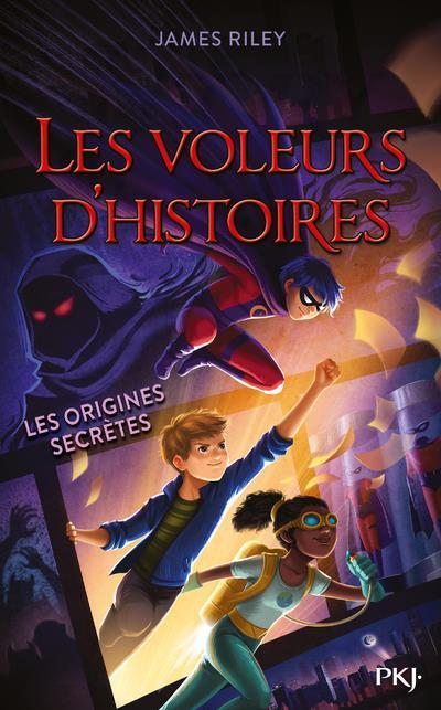 LES VOLEURS D'HISTOIRES T.3  -  LES ORIGINES SECRETES RILEY JAMES POCKET