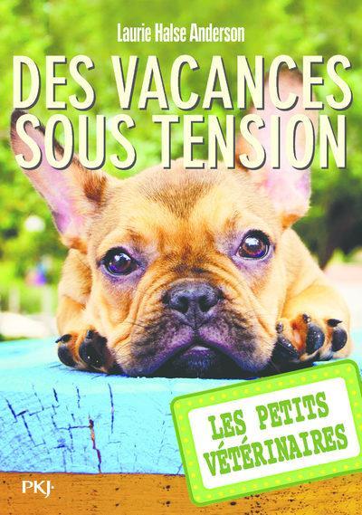 LES PETITS VETERINAIRES - TOME 24 DES VACANCES SOUS TENSION - VOL24 ANDERSON, L.H. POCKET