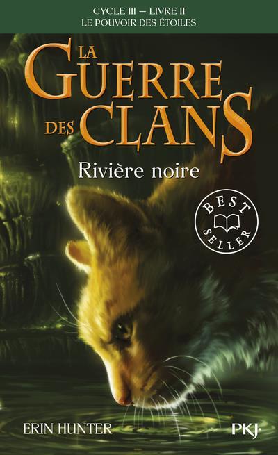 LA GUERRE DES CLANS - CYCLE 3  -  LE POUVOIR DES ETOILES T.2  -  RIVIERE NOIRE HUNTER ERIN POCKET