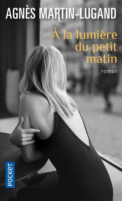 A LA LUMIERE DU PETIT MATIN AGNES MARTIN-LUGAND POCKET