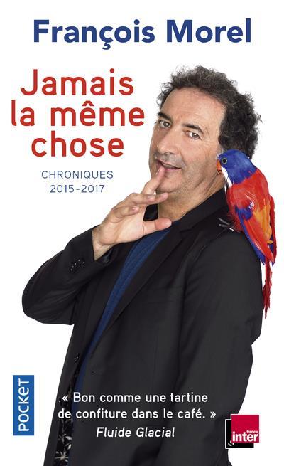JAMAIS LA MEME CHOSE