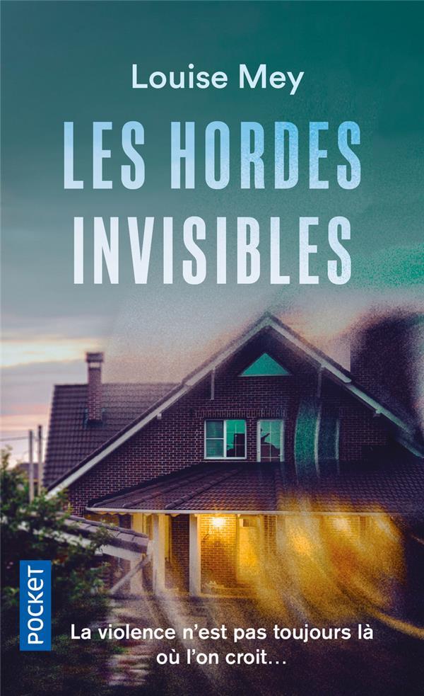LES HORDES INVISIBLES MEY, LOUISE POCKET