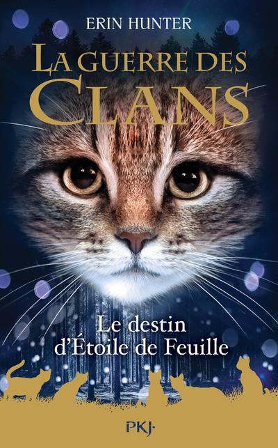 LA GUERRE DES CLANS - CYCLE 1 T.7  -  LE DESTIN D'ETOILE DE FEUILLE HUNTER, ERIN POCKET