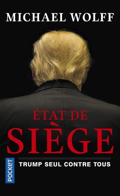 ETAT DE SIEGE  -  TRUMP SEUL CONTRE TOUS WOLFF, MICHAEL POCKET