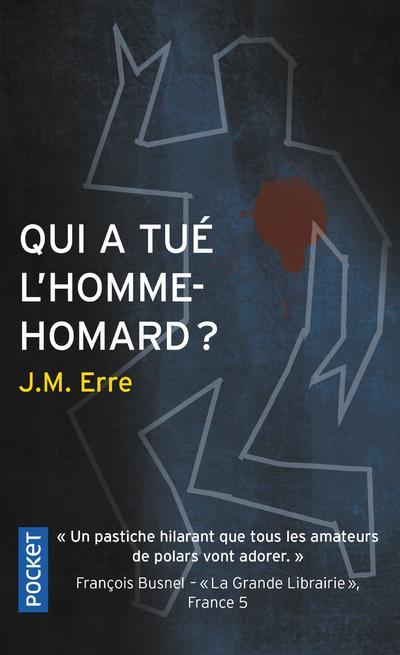 QUI A TUE L'HOMME-HOMARD ? ERRE J. M. POCKET