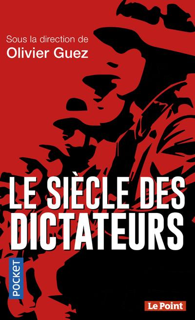 LE SIECLE DES DICTATEURS GUEZ, OLIVIER POCKET
