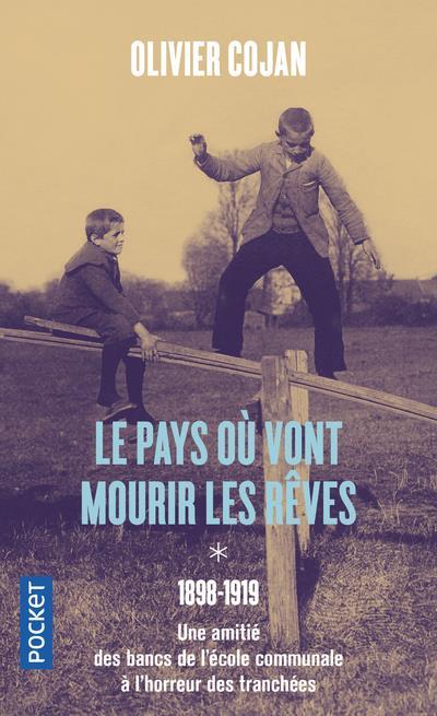 LE PAYS OU VONT MOURIR LES REVES  -  1898-1918