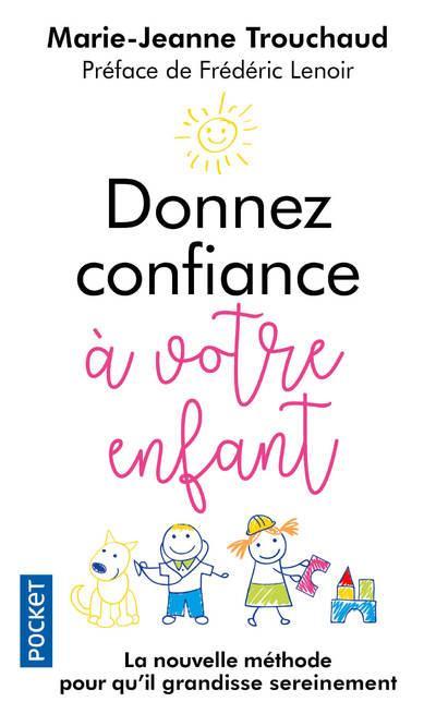 DONNEZ CONFIANCE A VOTRE ENFANT TROUCHAUD/LENOIR POCKET