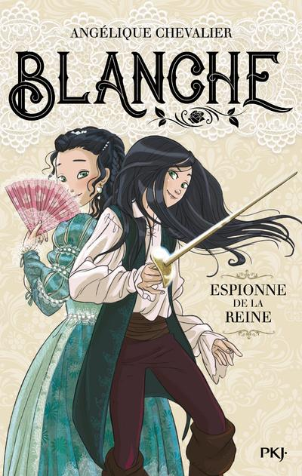 BLANCHE - T 1 ESPIONNE DE LA REINE -