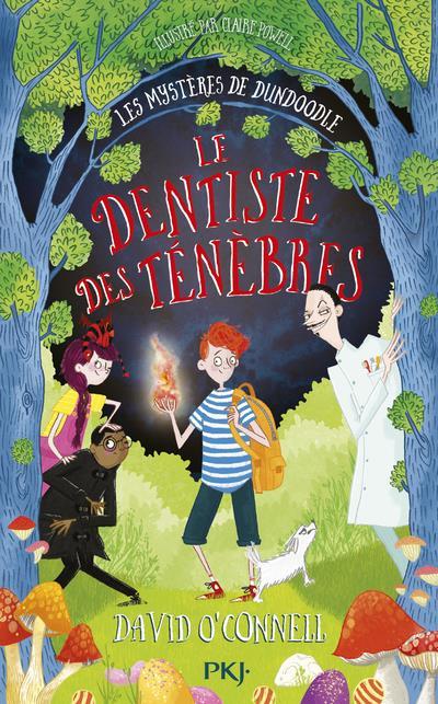LES MYSTERES DE DUNDOODLE T.2  -  LE DENTISTE DES TENEBRES