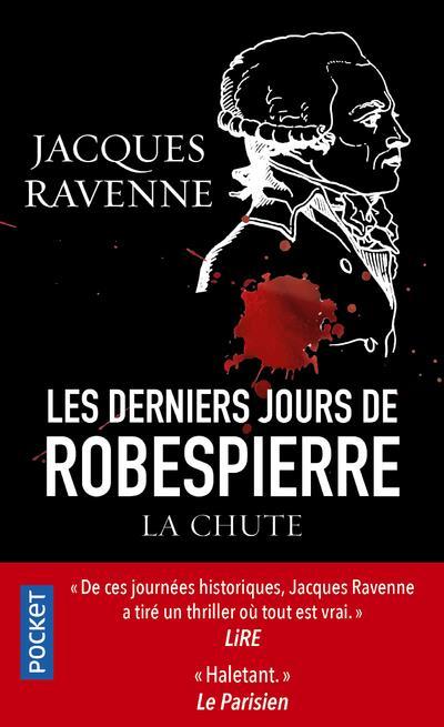 LES DERNIERS JOURS DE ROBESPIERRE RAVENNE, JACQUES POCKET