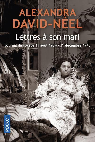 LETTRES A SON MARI (JOURNAL DE VOYAGE 11 AOUT 1904 - 31 DECEMBRE 1940)  POCKET