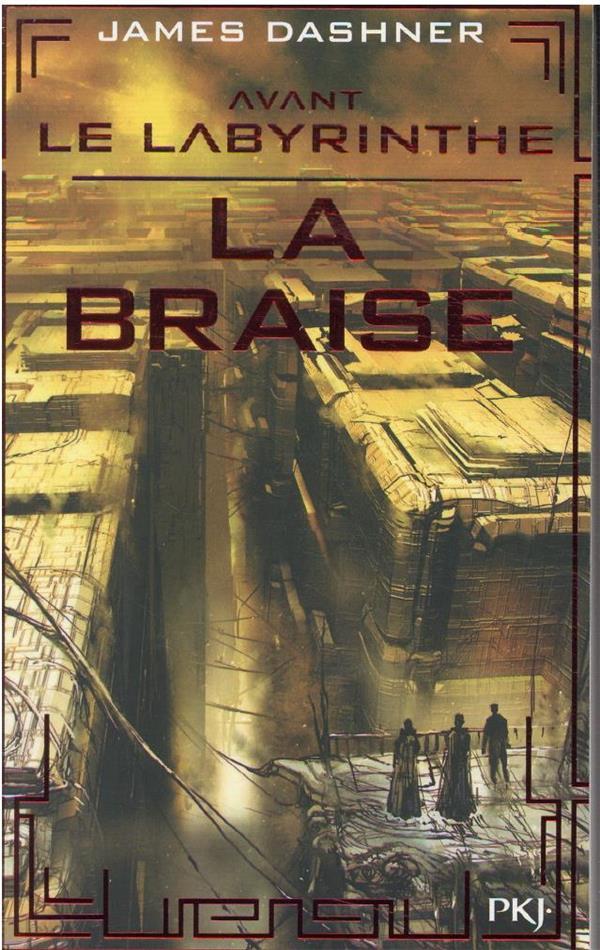 AVANT LE LABYRINTHE T.5 : LA BRAISE DASHNER JAMES POCKET