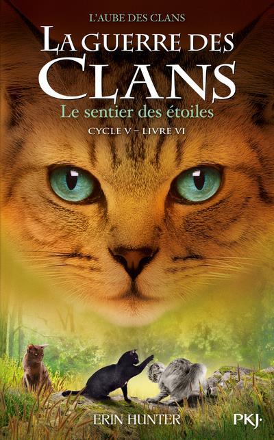 LA GUERRE DES CLANS - CYCLE 5  -  L'AUBE DES CLANS T.6  -  LE SENTIER DES ETOILES HUNTER ERIN POCKET