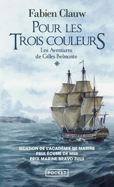 POUR LES TROIS COULEURS T.1  -  LES AVENTURES DE GILLES BELMONTE
