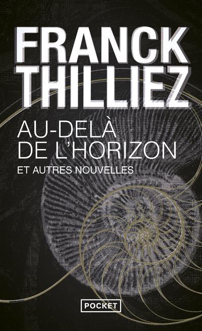 AU-DELA DE L'HORIZON ET AUTRES NOUVELLES THILLIEZ FRANCK POCKET