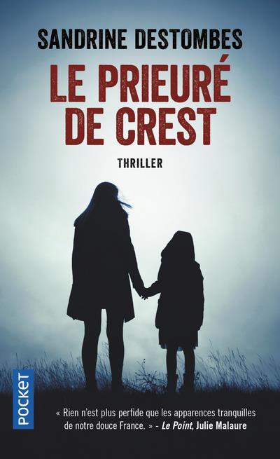 LE PRIEURE DE CREST DESTOMBES, SANDRINE POCKET