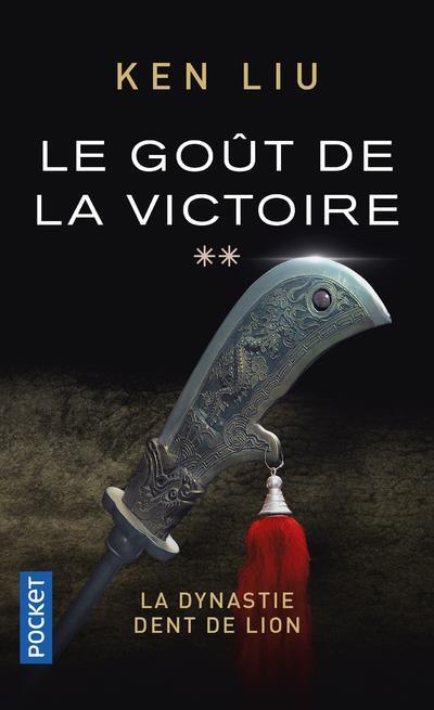 LA DYNASTIE DES DENTS-DE-LION T.2  -  LE GOUT DE LA VICTOIRE