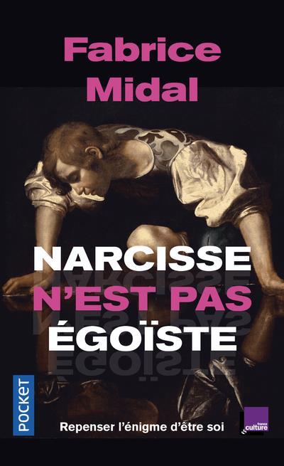 NARCISSE N'EST PAS EGOISTE MIDAL FABRICE POCKET