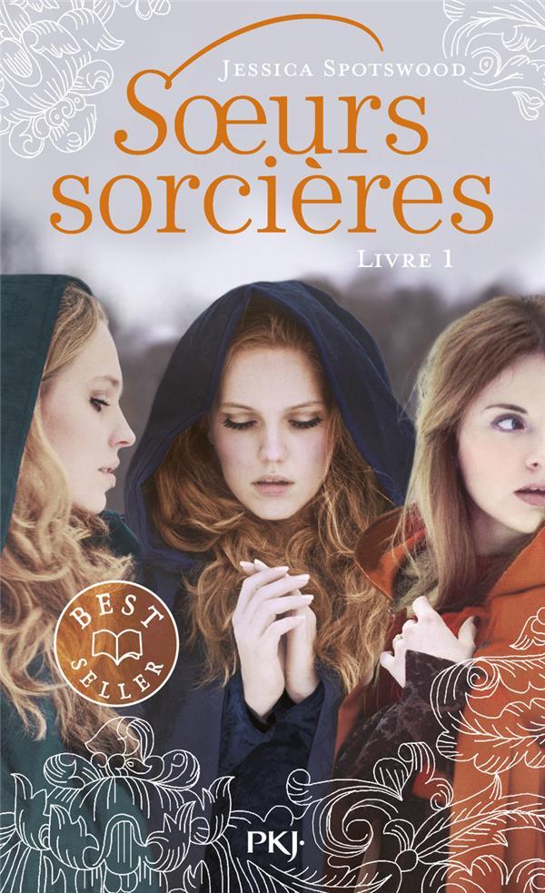 LES SOEURS SORCIERES T.1 SPOTSWOOD, JESSICA POCKET