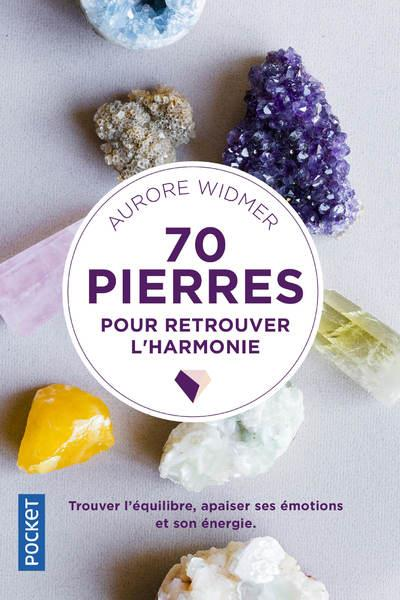 70 PIERRES POUR RETROUVER L'HARMONIE