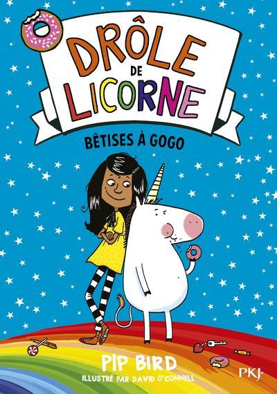 DROLE DE LICORNE T.1  -  BETISES A GOGO