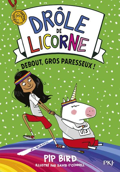 DROLE DE LICORNE T.2  -  DEBOUT GROS PARESSEUX !