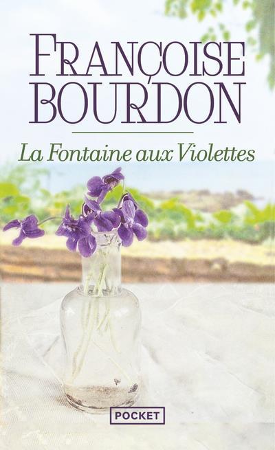LA FONTAINE AUX VIOLETTES BOURDON FRANCOISE POCKET