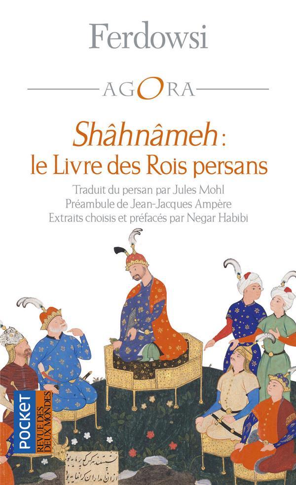 SHAHNAMEH : LE LIVRE DES ROIS PERSANS FERDOWSI/HABIBI POCKET