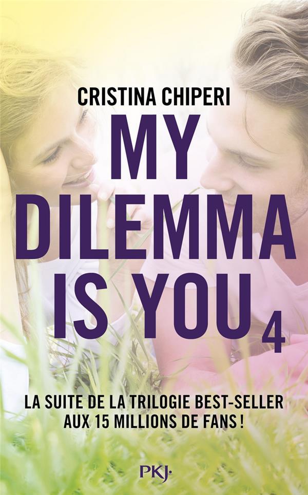 MY DILEMMA IS YOU - TOME 4 - V CHIPERI CRISTINA POCKET
