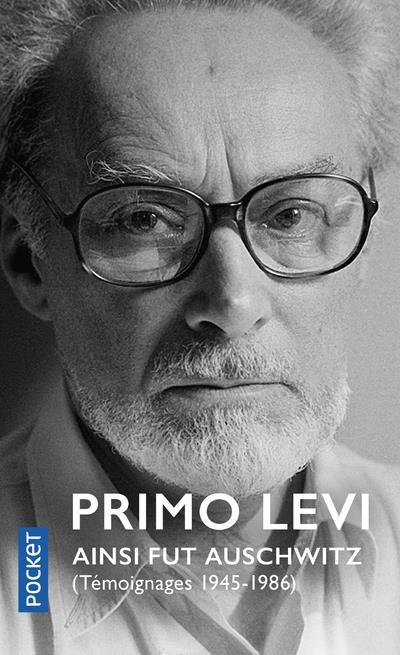 AINSI FUT AUSCHWITZ : TEMOIGNAGES 1945-1986 LEVI PRIMO POCKET