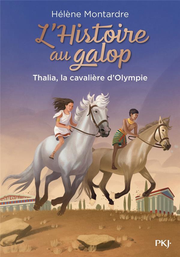 L'HISTOIRE AU GALOP T.1  -  THALIA, LA CAVALIERE D'OLYMPIE MONTARDRE, HELENE POCKET