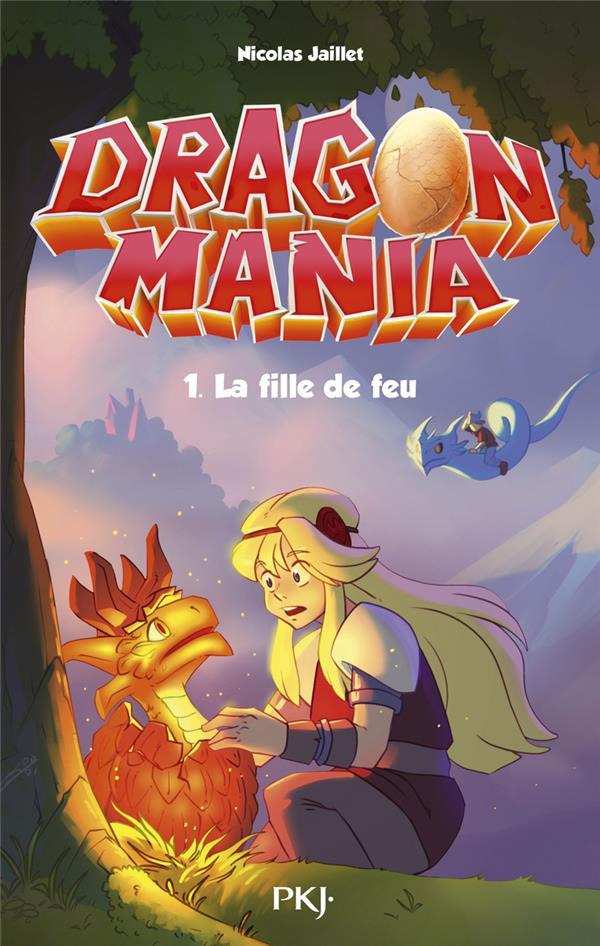 DRAGON MANIA T.1  -  LA FILLE DE FEU JAILLET, NICOLAS POCKET