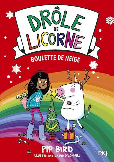 DROLE DE LICORNE T.5  -  BOULETTE DE NEIGE