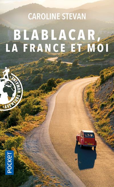 BLABLACAR, LA FRANCE ET MOI STEVAN CAROLINE POCKET