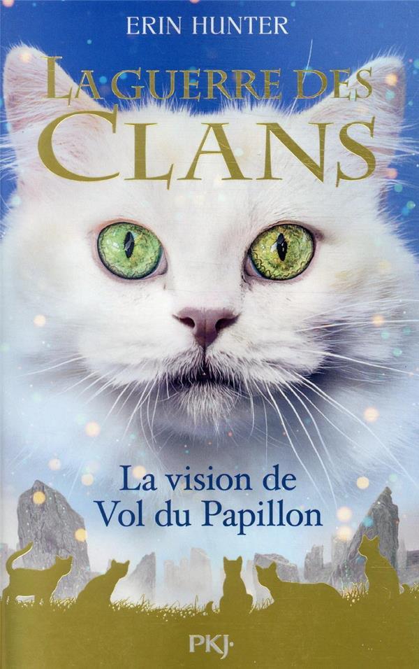 LA GUERRE DES CLANS T.8  -  LA VISION DE VOL DE PAPILLON HUNTER ERIN POCKET