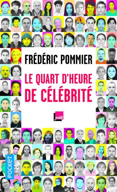 LE QUART D'HEURE DE CELEBRITE POMMIER FREDERIC POCKET