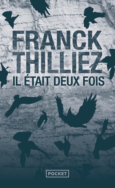 IL ETAIT DEUX FOIS THILLIEZ, FRANCK POCKET