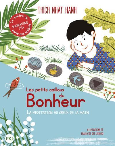 LES PETITS CAILLOUX DU BONHEUR : LA MEDITATION AU CREUX DE LA MAIN HANH, THICH NHAT  POCKET