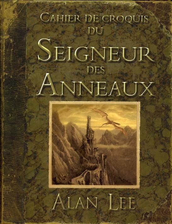 CAHIER DE CROQUIS DU SEIGNEUR DES ANNEAUX LEE, ALAN BOURGOIS