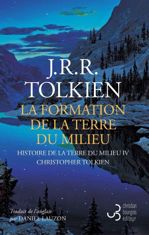 HISTOIRE DE LA TERRE DU MILIEU T.4 : LA FORMATION DE LA TERRE DU MILIEU TOLKIEN, J.R.R. BOURGOIS