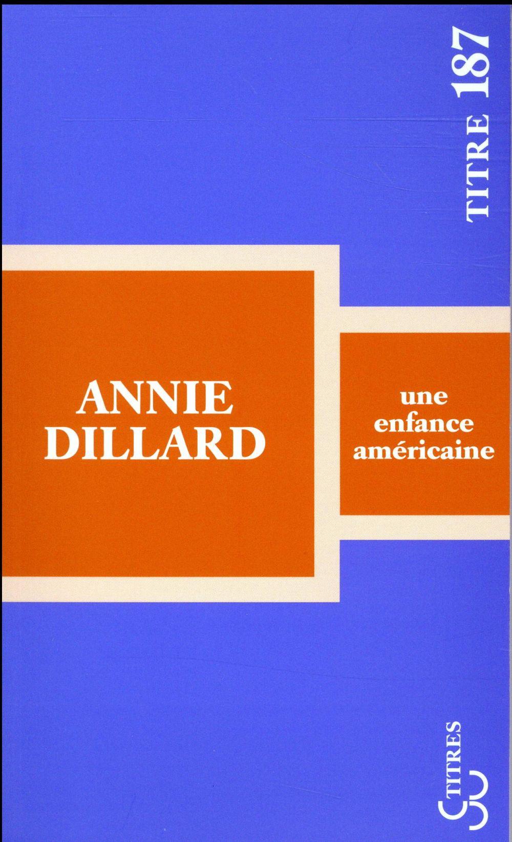 UNE ENFANCE AMERICAINE DILLARD ANNIE BOURGOIS